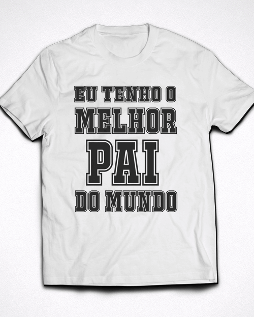 e668fc5e463 → Camiseta Infantil Tenho o Melhor Pai do Mundo